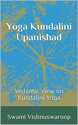 Yoga Kundalini Upanishad: Vedantic View on Kundalini Yoga ...