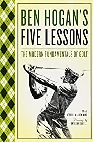 Ben Hogan's Five Lessons: The Modern Fundamentals of
