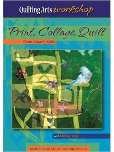 Print, Collage, Quilt: Create Unique Art Quilts