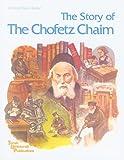 The Story of the Chofetz Chaim, Nosson Scherman and Eliezer Gevirtz, 0899067662