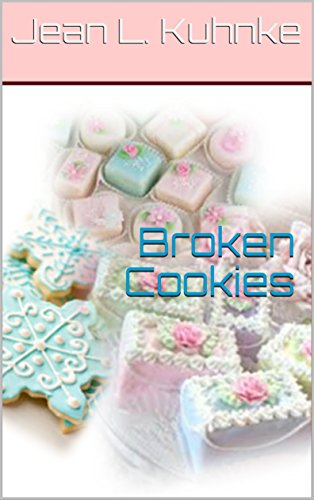 Broken Cookies by [Kuhnke, Jean L.]