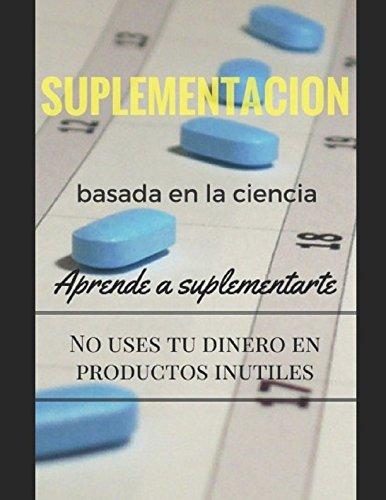 Suplementacion basada en la Ciencia (Spanish Edition) [Rafael Masia] (Tapa Blanda)