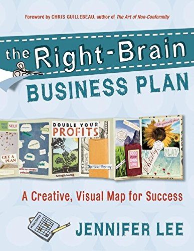The Right-Brain Business Plan: A Creative, Visual Map for Success - Right Plan