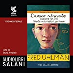 L'amico ritrovato - Un'anima non vile - Niente resurrezioni, per favore (Trilogia del ritorno) | Fred Uhlman