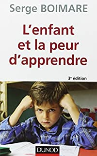 L'enfant et la peur d'apprendre, Boimare, Serge