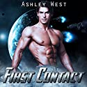 First Contact: A Sci-Fi Alien Warrior Paranormal Romance Audiobook by Ashley West Narrated by Rita Rush