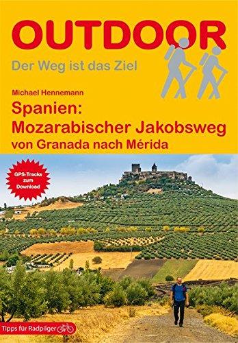 Spanien: Mozarabischer Jakobsweg: von Granada nach Mérida (OutdoorHandbuch)