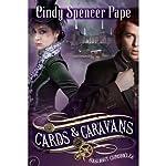 Cards & Caravans: The Gaslight Chronicles, Book 5   Cindy Spencer Pape