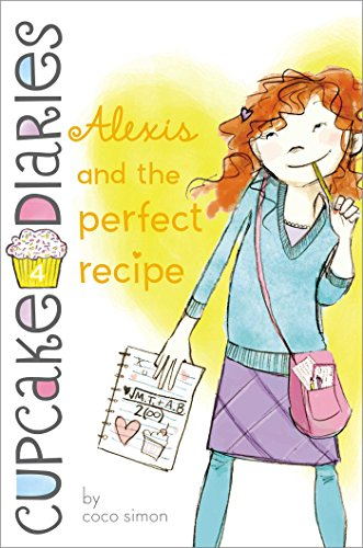 Alexis and the Perfect Recipe (Cupcake Diaries Book 4) ()