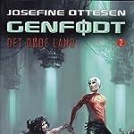 Genfødt (Det døde land 2) | Josefine Ottesen