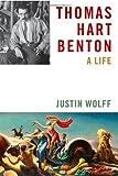 Thomas Hart Benton, Justin Wolff, 0374199876