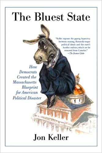 The bluest state how democrats created the massachusetts the bluest state how democrats created the massachusetts blueprint for american political disaster jon keller 9780312384906 amazon books malvernweather Images