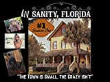 "DVD : ""In Sanity, Florida: The Town is Small, The Crazy Isn't"""