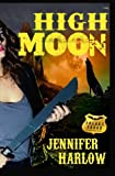 4: High Moon (A F.R.E.A.K.S. Squad Investigation Series) (Volume 4)