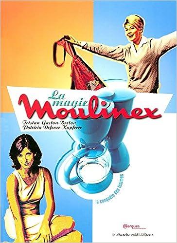 Télécharger en ligne La Magie Moulinex pdf epub
