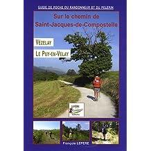 Vézelay - Le Puy-en-Velay : Itinéraires pour pèlerins et randonneurs à pied