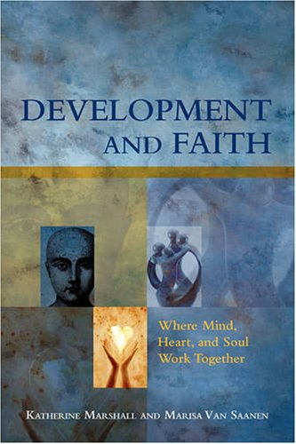 Development and Faith: Where Mind, Heart, and Soul Work Together