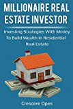 img - for Millionaire Real Estate Investor: Investing Strategies with Money to Build Wealth in Residential Real Estate (Millionaire Real Estate Investor Series) book / textbook / text book