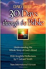 30 Days Through the Bible: Understanding the Whole Story of God's Word (The Daily Bible) Paperback