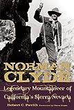 Norman Clyde: Legendary Mountaineer of California's Sierra Nevada