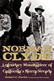 Search : Norman Clyde: Legendary Mountaineer of California's Sierra Nevada