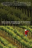 New Classic Winemakers of California, Steve Heimoff, 0520247221