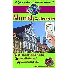 eGuide Voyage: Munich et alentours: Découvrez la capitale de la Bavière, accueillante et chaleureuse! (eGuide Voyage ville t. 9) (French Edition)