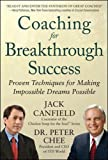 img - for Coaching for Breakthrough Success: Proven Techniques for Making Impossible Dreams Possible book / textbook / text book