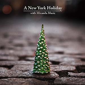 A New York Holiday with Miranda Music