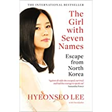 The Girl with Seven Names: A North Korean Defector's Story
