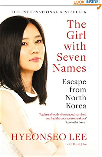The Girl with Seven Names: A North Korean Defector's Story by David John