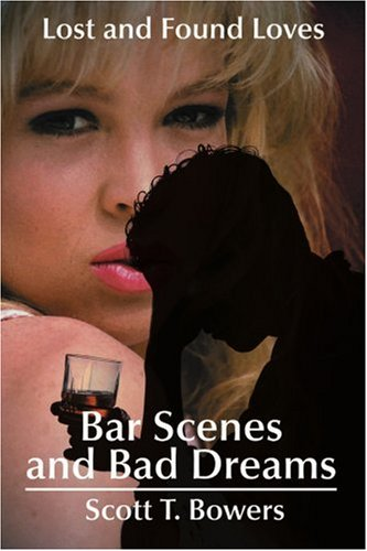 Bar Scenes And Bad Dreams: Lost And Found Loves