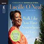 Walk Like You Have Somewhere to Go | Lucille O'Neal,Allison Samuels,Shaquille O'Neal (foreword)