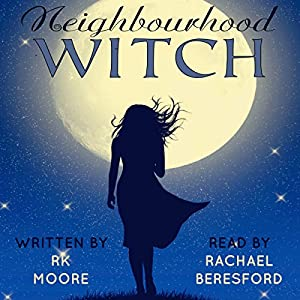 Neighbourhood Witch: A Paranormal Romance Audiobook