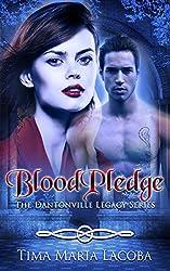 BloodPledge: The Dantonville Legacy Series Book 2