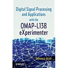 Digital Signal Processing and Applications with the OMAP - L138 eXperimenter