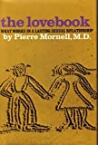 The Lovebook; What Works in a Lasting Sexual Relationship, Pierre Mornell, 0060130555