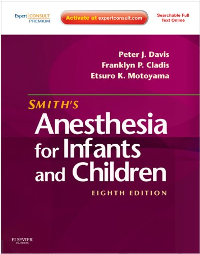 Smith's Anesthesia for Infants and Children: Expert Consult Premium Pdf