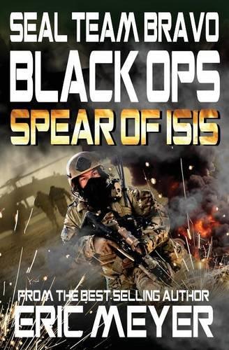 SEAL Team Bravo: Black Ops - Spear of ISIS ebook