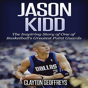 de70f45d38e41 Amazon.com: Jason Kidd: The Inspiring Story of One of Basketball's ...