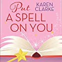 Put a Spell on You Audiobook by Karen Clarke Narrated by Emma Fenney