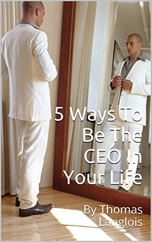5 Ways To Be The CEO In Your Life