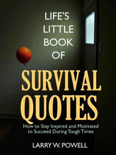 Life's Little Book Of Survival Quotes Kindle Edition By Larry Extraordinary Survival Quotes