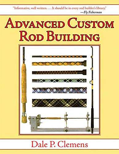 - Advanced Custom Rod Building