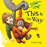 This Is the Way, Charles Fuge, 1402760191