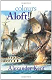 Colours Aloft!, Alexander Kent, 0935526722
