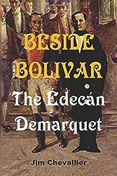 Beside Bolivar: the Edecán Demarquet