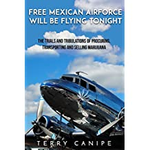 Marijuana Smuggler: Free Mexican Air Force will be Flying Tonight