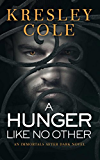 A Hunger Like No Other (Immortals After Dark, Book 1)