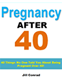 Pregnancy After 40: 40 Things No One Told You About Being Pregnant Over 40